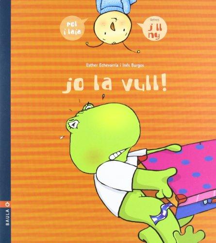 9788447914975: Jo La Vull! (POL I LAIA)
