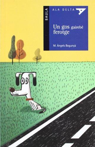 9788447917747: Un Gos Gairebe Ferotge (Ala Delta (Serie Azul))