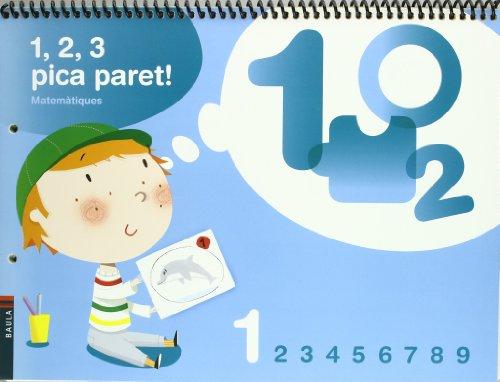 9788447922253: 1, 2, 3 Pica paret - Quadern de Matemàtiques 1 - C.Infantil