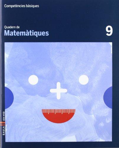 9788447924202: Quadern Matemàtiques 9 cicle mitjà Competències bàsiques - 9788447924202