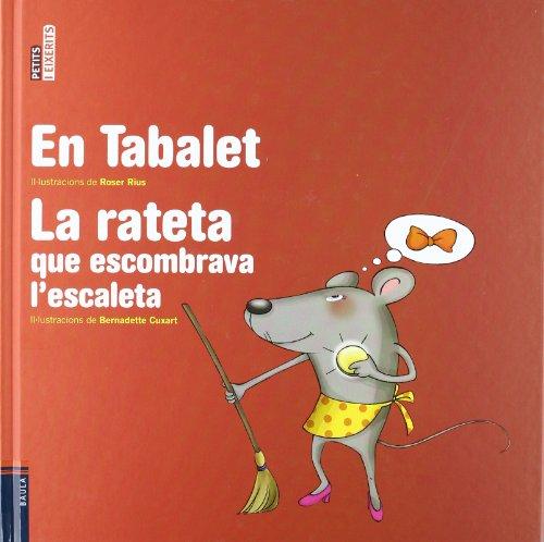 9788447924622: En Tabalet / La rateta que escombrava l'escaleta (Petits i Eixerits)