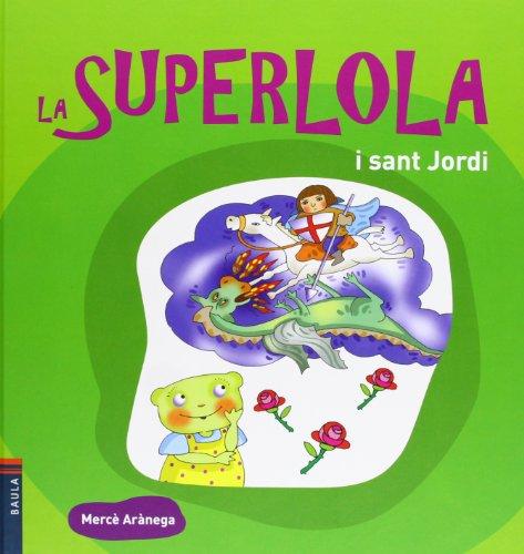 9788447926350: La Superlola I Sant Jordi
