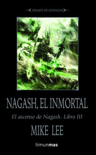 9788448000493: Nagash, el Inmortal: El ascenso de Nagash. Libro III (Tiempo de Leyendas. Trilogía de Nagash)