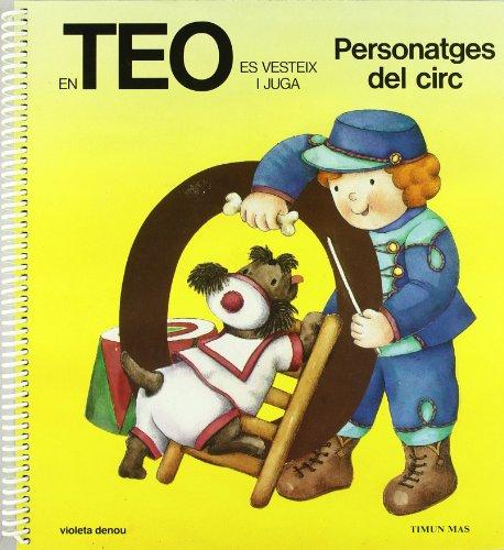 9788448001704: En Teo Vesteix I Juga:Personatges Circ