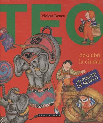 Teo Descubre la Ciudad (Spanish Edition): Denou, Violeta