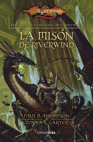 9788448005382: La misión de Riverwind: Preludios de la Dragonlance. Volumen 4 (DGL BOL Preludios II)