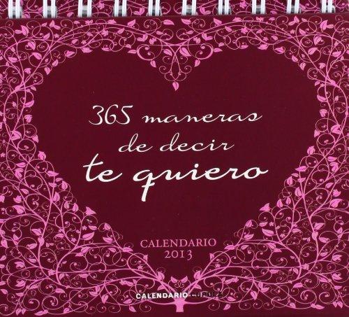 9788448006266: 365 maneras de decir te quiero (Calendarios y agendas)