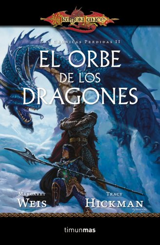 9788448006907: El Orbe de los Dragones nº 2/3: Las crónicas perdidas. Vol. II (Dragonlance)