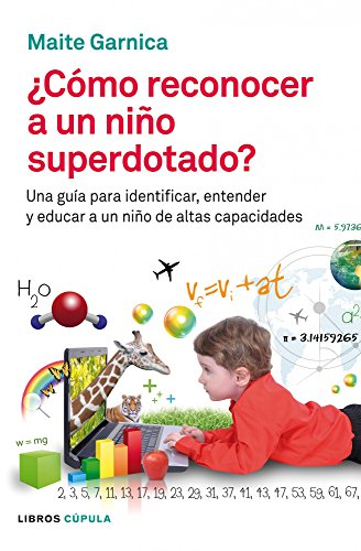Cómo reconocer a un niño superdotado?: Garnica, Maite
