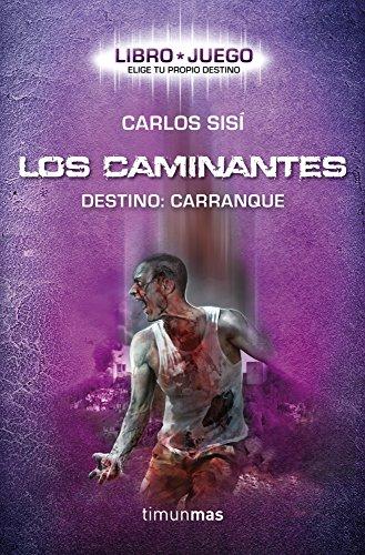 9788448008727: Los caminantes (Libro juego): Destino: Carranque (Libro juegos)
