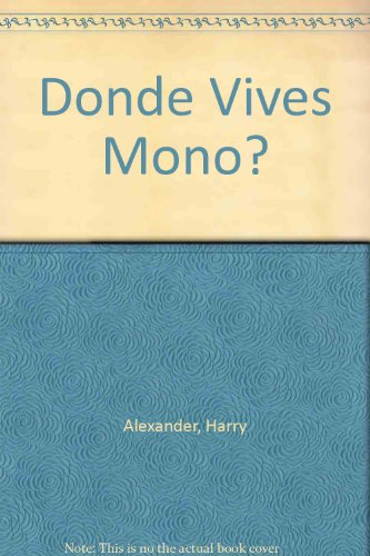 Donde Vives Mono? (Spanish Edition) (8448011090) by Harry Alexander; Sally Chambers