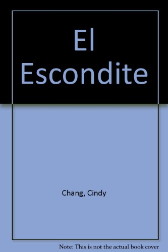 El Escondite (Spanish Edition) (8448012313) by Chang, Cindy; Dubin, Jill