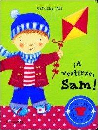 A Vestirse, Sam (Toca Y Juega) (Spanish Edition) (8448015916) by Uff, Caroline