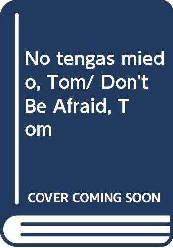 9788448016081: No tengas miedo, tom