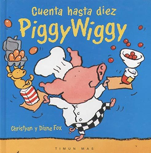 Piggy Wiggy: Cuenta Hasta Diez (Spanish Edition): Fox, Christyan, Fox,