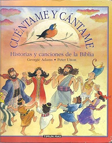 Cuentame y Cantame - Historias y Canciones Biblia (Spanish Edition) (8448016726) by Adams, Georgie; Utton, Peter