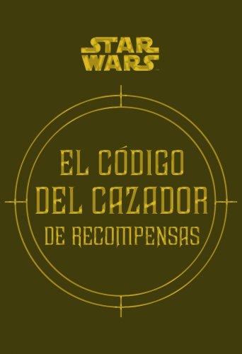 9788448018337: STAR WARS: El código del cazador de recompensas