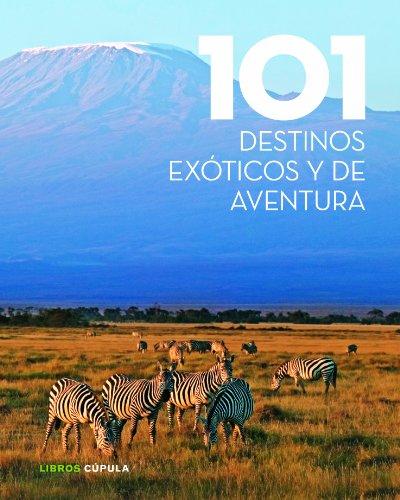 9788448018351: 101 destinos exticos y de aventura