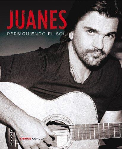 9788448018689: Juanes. Persiguiendo El Sol (Musica Y Cine (l.Cupula))