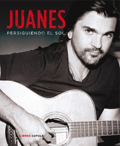 9788448018689: Juanes. Persiguiendo el sol