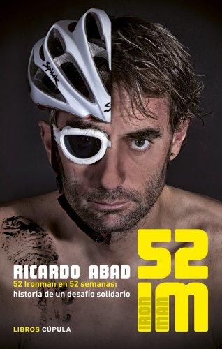9788448018917: 52 IM: 52 Ironman en 52 semanas: historia de un desafío solidario (Deportes)