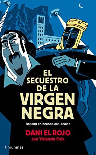 El Secuestro De La Virgen Negra: Dani el Rojo;