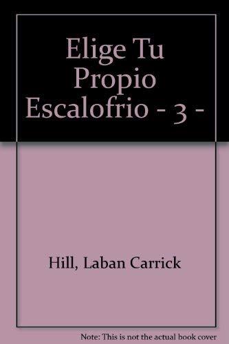 Elige Tu Propio Escalofrio - 3 -: Laban Carrick Hill