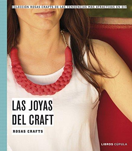 Las joyas del craft (Paperback): Rosas Crafts