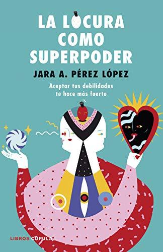 9788448024260: La locura como superpoder: Aceptar tus debilidades te hace más fuerte (Hobbies)