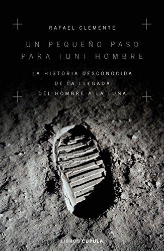 9788448024949: Un pequeño paso para [un] hombre: La historia desconocida de la llegada del hombre a la luna: 4 (Hobbies)
