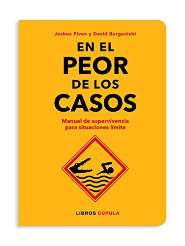 9788448026592: En el peor de los casos: Manual de supervivencia para situaciones límite (Varios)