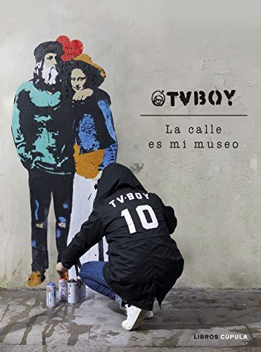 9788448027162: TvBoy: la calle es mi museo (Hobbies)