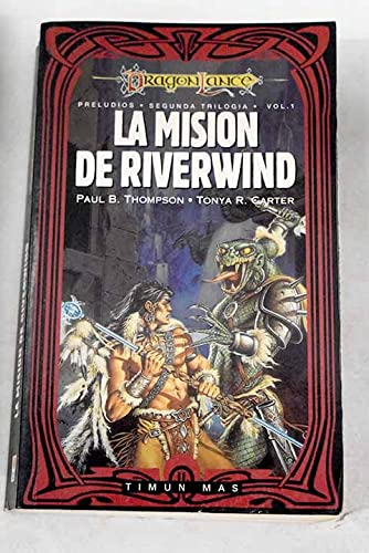 9788448030490: La mision de Riverwind (Dragonlance Leyendas) (Spanish Edition)