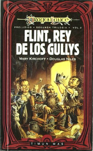 9788448030506: Flint, Rey De Los Gullys - Rustica - (Dragonlance Heroes)