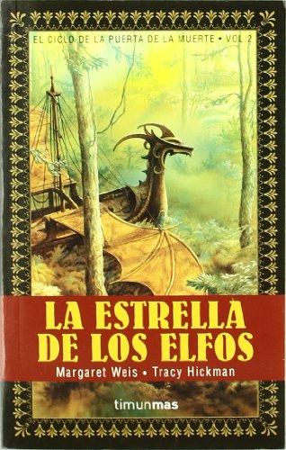 La Estrella De Los Elfos (El Ciclo De La Puerta De La Muerte, Vol. 2): Tracy Hickman, Margaret Weis