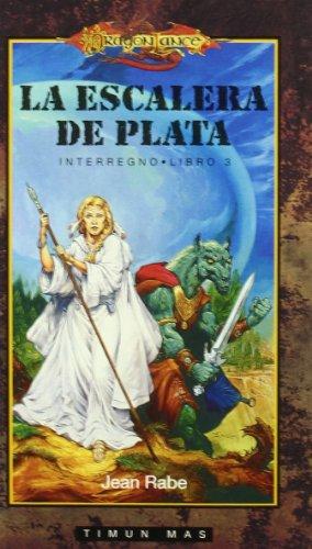 9788448031442: LA ESCALERA DE PLATA (INTERREGNO 03) DRAGONLANCE