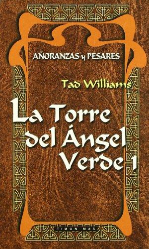 LA TORRE DEL ANGEL VERDE 1 (A?'ORANZAS: TAD WILLIAMS,