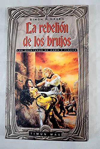 La Rebelion de Los Brujos (Spanish Edition) (8448031997) by Green, Simon R.