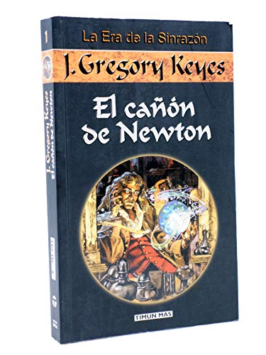 El Canon De Newton (Spanish Edition): J. Gregory Keyes