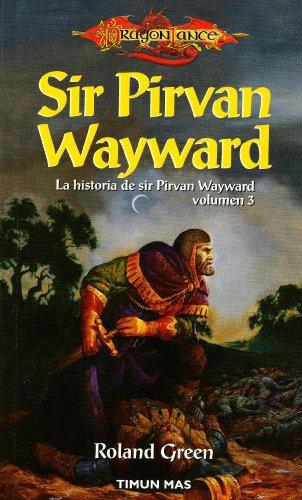 9788448032418: Sir Pirvan Wayward / Knights of the Rose: La Historia De Sir Pirvan Wayward / The Story of Sir Pirvan Wayward (Dragonlance) (Spanish Edition)