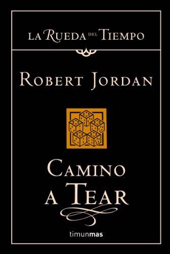 9788448034344: Camino a Tear / The Dragon Reborn (La Rueda Del Tiempo / the Wheel of Time) (Spanish Edition)