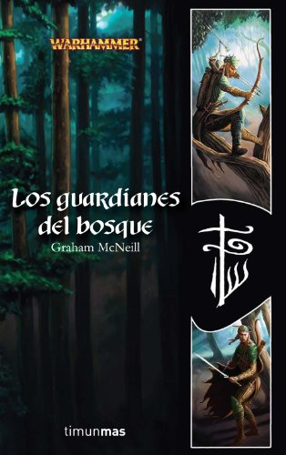 Los Guardianes del bosque (Biblioteca Breve) (Spanish Edition) (8448035534) by Graham McNeill