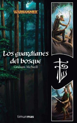 Los Guardianes del bosque (Biblioteca Breve) (Spanish Edition) (9788448035532) by Graham McNeill