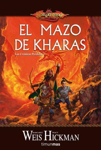 9788448036119: EL MAZO DE KHARAS (LAS CRONICAS PERDIDAS 01) DRAGONLANCE