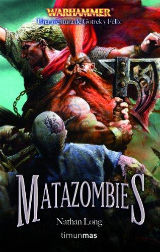 9788448038618: Matazombies (Gotrek y Felix)