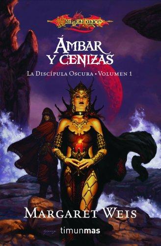 9788448038748: Ámbar y cenizas: La discípula oscura. Volumen 1 (Dragonlance)
