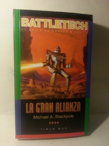 La Gran Alianza (Spanish Edition) (8448043065) by Michael A. Stackpole