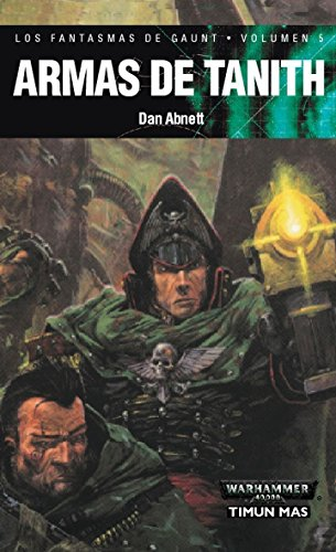 9788448043735: Armas de Tanith / The Guns of Tanith (Warhammer 40,000: Los Fantasmas De Gaunt / Gaunt's Ghosts) (Spanish Edition)