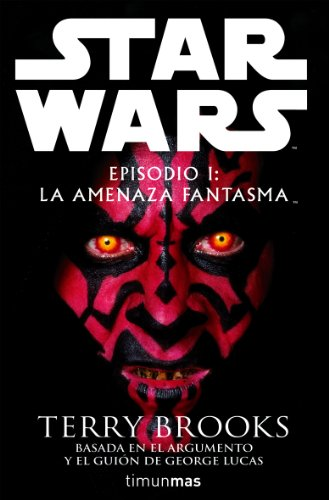 Star Wars: Episodio i: la Amenaza Fantasma (8448044304) by Terry Brooks