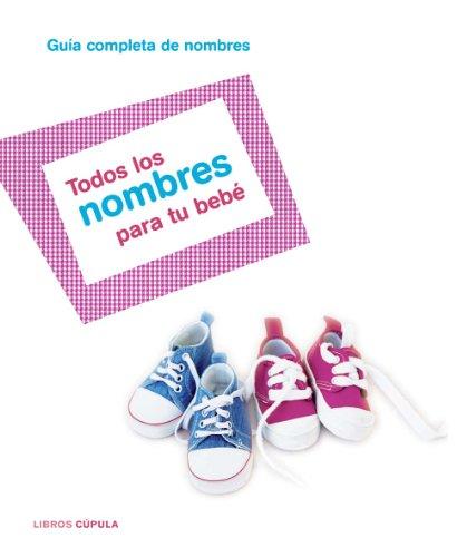 9788448047283: Todos los nombres para tu bebé